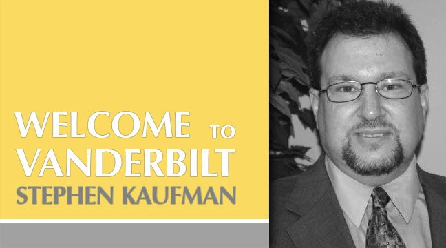 Vanderbilt Welcomes Stephen Kaufman