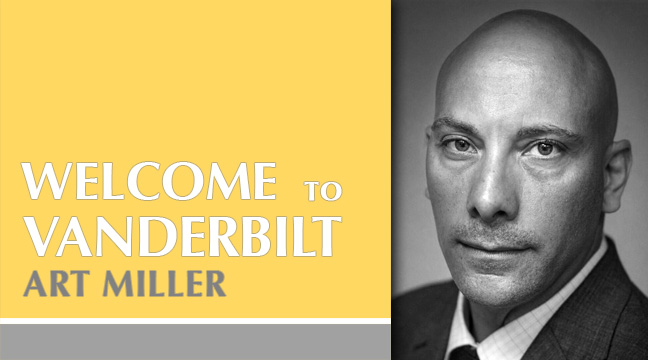 Vanderbilt Welcomes Art Miller