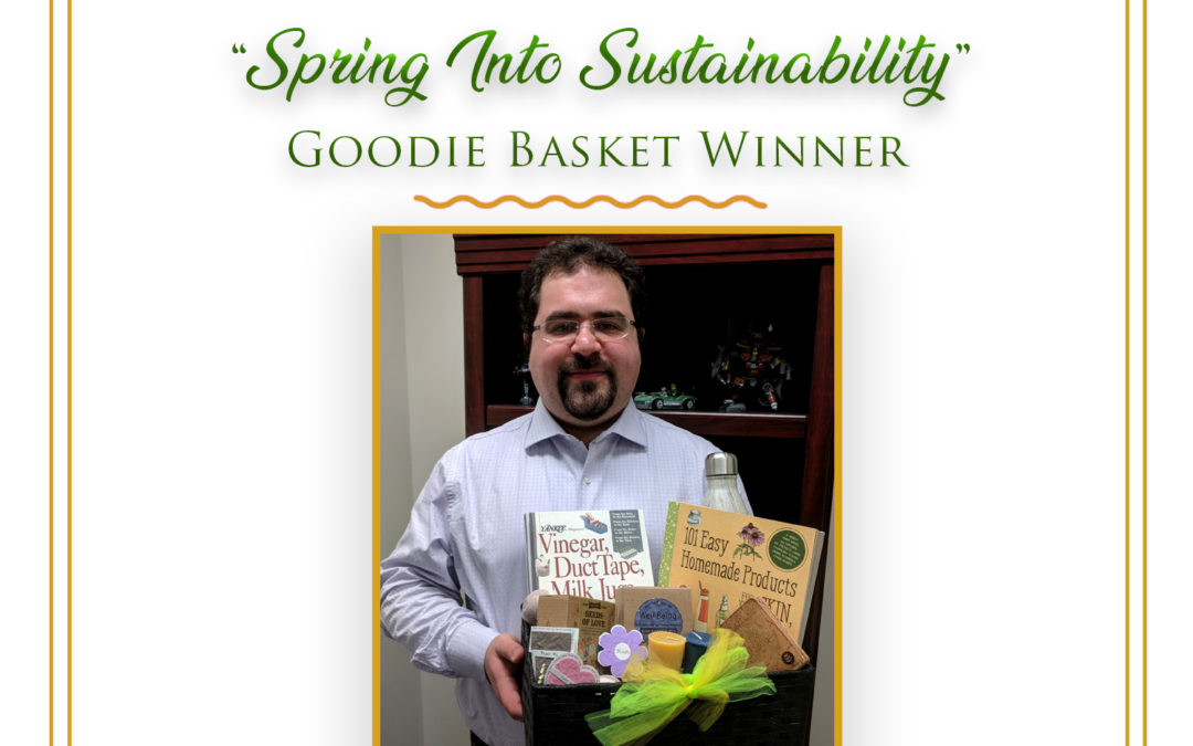 Congratulations to Max Mintz, winner of the Spring into Sustainability Basket giveaway!