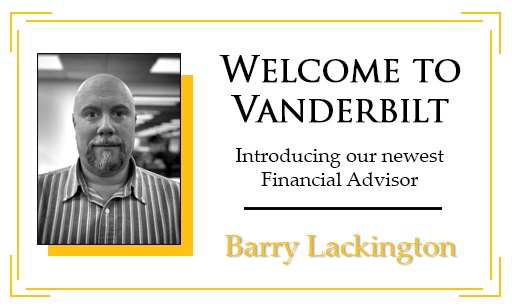 Vanderbilt Welcomes Barry Lackington To Our Team!