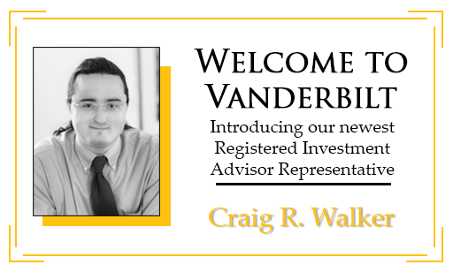 Vanderbilt Welcomes Craig Walker To Our Team!